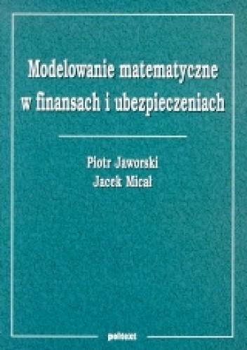 Okładka książki Modelowanie matematyczne w finansach i ubezpieczeniach