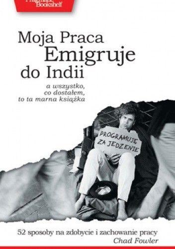 Okładka książki Moja Praca Emigruje do Indii