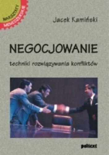 Okładka książki Negocjowanie. Techniki rozwiązywania konfliktów