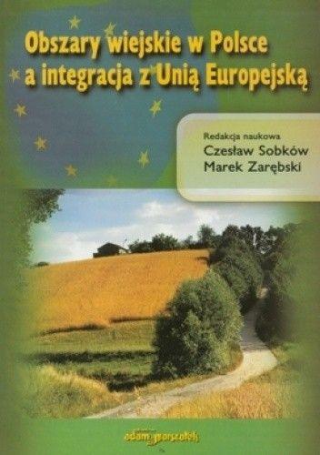 Okładka książki Obszary wiejskie w Polsce a integracja z Unią Europejską