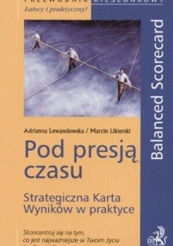 Okładka książki Pod presją czasu. Strategiczna Karta Wyników w praktyce