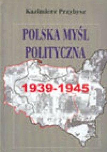 Okładka książki Polska myśl polityczna 1939-1945