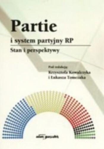 Okładka książki Partie i system partyjny RP. Stan i perspektywy