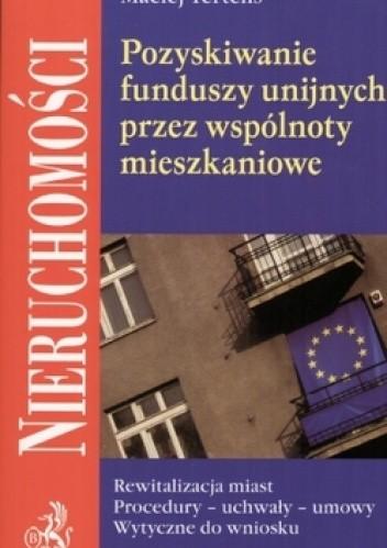Okładka książki Pozyskiwanie funduszy unijnych przez wspólnoty mieszkaniowe