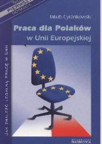 Okładka książki Praca dla Polakow w Unii Europejskiej