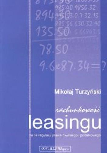 Okładka książki Rachunkowość leasingu na tle regulacji