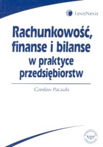 Okładka książki Rachunkowość, finanse i bilanse w praktyce przedsiębiorstw