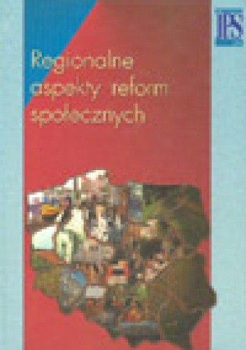 Okładka książki Regionalne aspekty reform społecznych