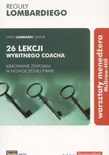 Okładka książki Reguły Lombardiego. 26 lekcji wybitnego coacha