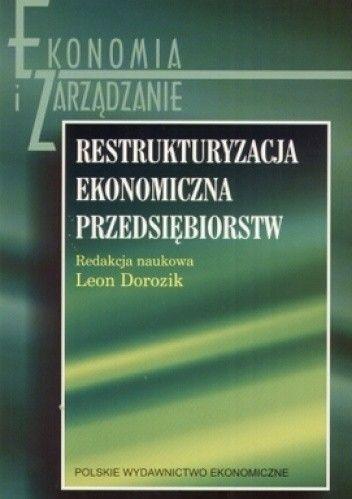 Okładka książki Restrukturyzacja ekonomiczna przedsiębiorstw