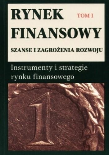 Okładka książki Rynek finansowy. Szanse i zagrożenia rozwoju. Tomy 1,2