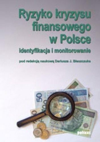 Okładka książki Ryzyko kryzysu finansowego w Polsce. Identyfikacja i monitorowanie