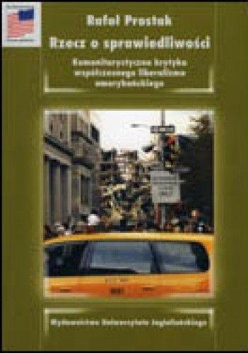 Okładka książki Rzecz o sprawiedliwości. Komunitarystyczna krytyka współczesnego liberalizmu amerykańskiego
