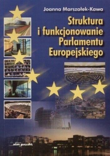 Okładka książki Struktura i funkcjonowanie Parlamentu Europejskiego
