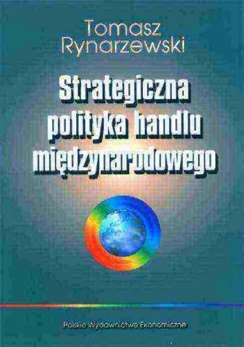 Okładka książki Strategiczna polityka handlu międzynarodowego
