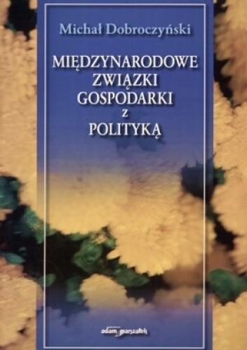 Okładka książki Międzynarodowe związki gospodarki z polityką