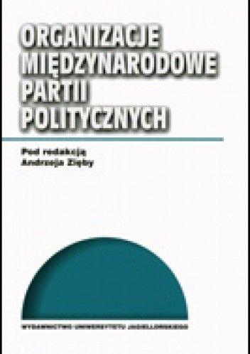 Okładka książki Organizacje międzynarodowe partii politycznych