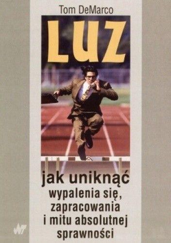 Okładka książki Luz. Jak uniknąć wypalenia się, zapracowania i mitu absolutnej sprawności