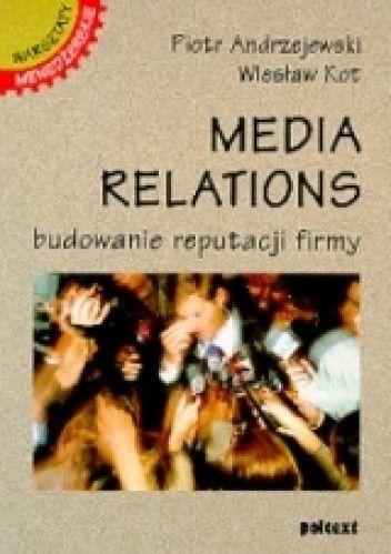 Okładka książki Media relations. Budowanie reputacji firmy