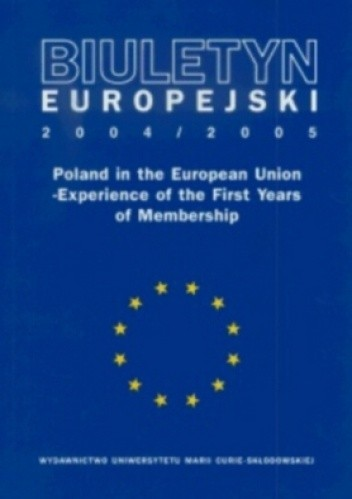 Okładka książki Biuletyn Europejski 2004/2005. Poland in the European Union - Experience of the First Years