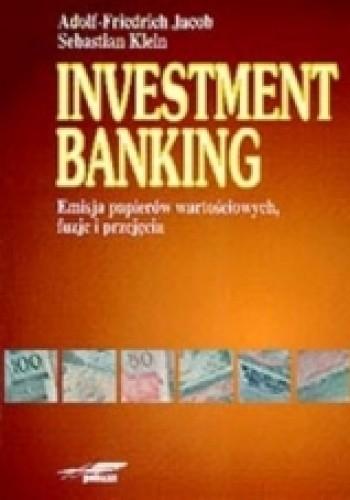 Okładka książki Investment Banking. Emisja papierów wartościowych, fuzje i przejęcia