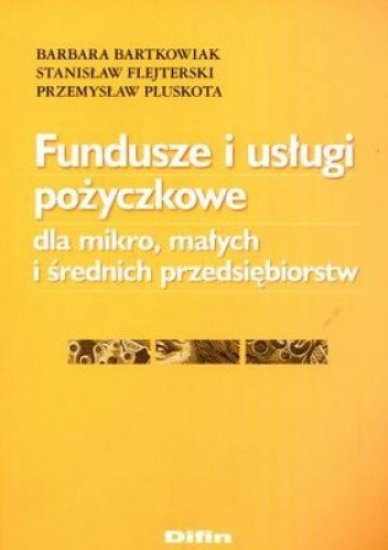 Okładka książki Fundusze i usługi pożyczkowe dla mikro, małych i średnich przedsiębiorstw
