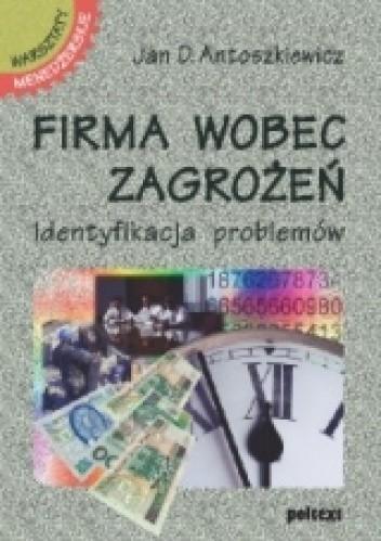 Okładka książki Firma wobec zagrożeń. Identyfikacja problemów