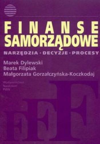 Okładka książki Finanse samorządowe. Narzędzia decyzje procesy