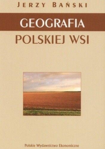 Okładka książki Geografia polskiej wsi