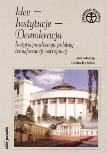 Okładka książki Idee - instytucje - demokracja