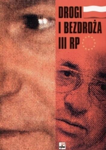Okładka książki Drogi i bezdroża III RP