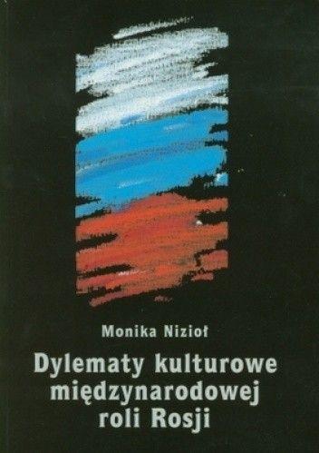 Okładka książki Dylematy kulturowe międzynarodowej roli Rosji
