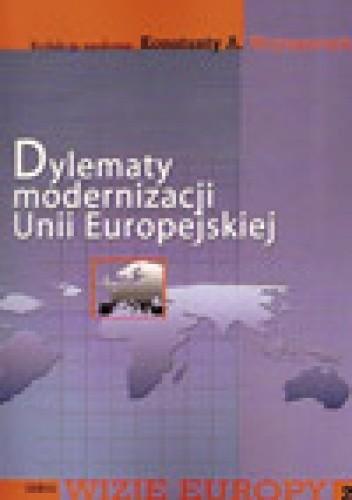 Okładka książki Dylematy modernizacji Unii Europejskiej