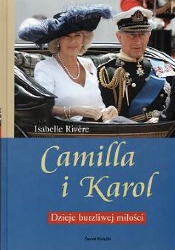 Okładka książki Camilla i Karol. Dzieje burzliwej miłości