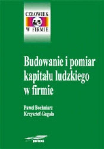 Okładka książki Budowanie i pomiar kapitału ludzkiego w firmie