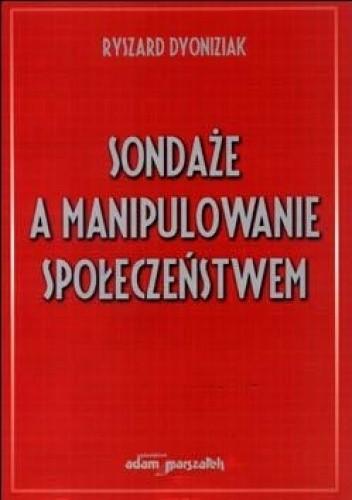 Okładka książki Sondaże a manipulowanie społeczeństwem