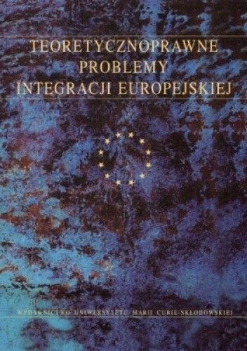 Okładka książki Teoretycznoprawne problemy integracji europejskiej