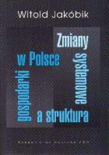 Okładka książki zmiany systemowe a struktura gospodarki w Polsce