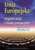 Unia Europejska. Organizacja i funkcjonowanie
