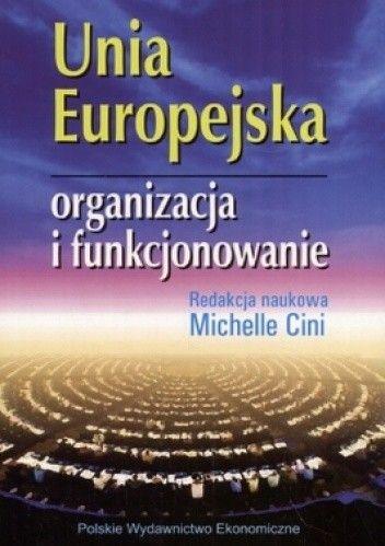 Okładka książki Unia Europejska. Organizacja i funkcjonowanie