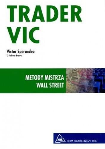 Okładka książki Trader VIC. Metody Mistrza Wall Street