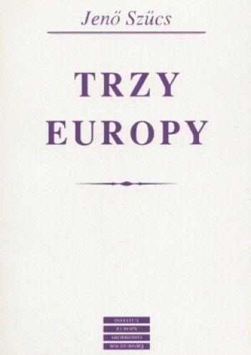 Okładka książki Trzy Europy