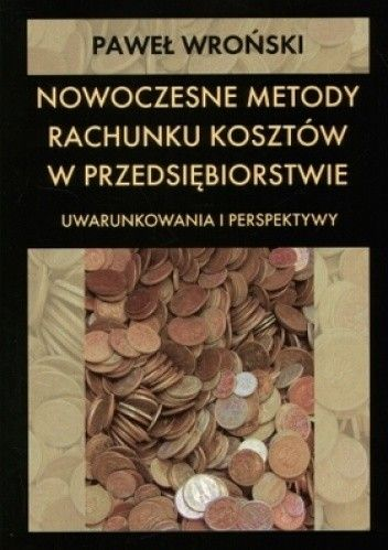 Okładka książki Nowoczesne metody rachunku kosztów w przedsiębiorstwie