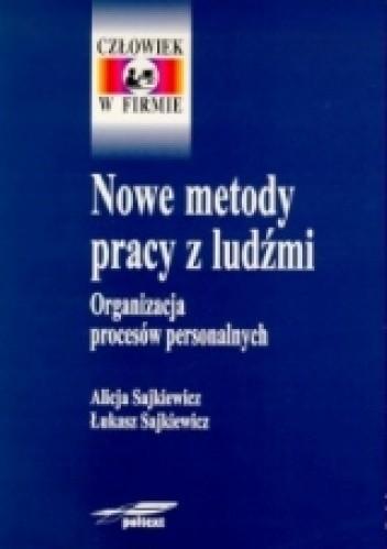 Okładka książki Nowe metody pracy z ludźmi. Organizacja procesów personalnych