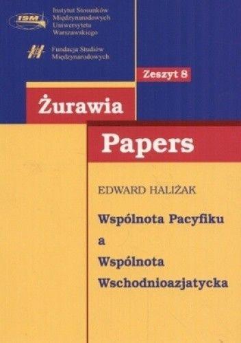 Okładka książki Żurawia Papers. Tom 8. Wspólnota Pacyfiku a Wspólnota Wschodnioazjatycka