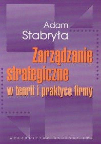 Okładka książki zarządzanie strategiczne w teorii i praktyce firmy
