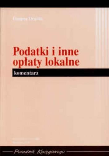 Okładka książki Podatki i inne opłaty lokalne Komentarz/Poradnik Księgowego/