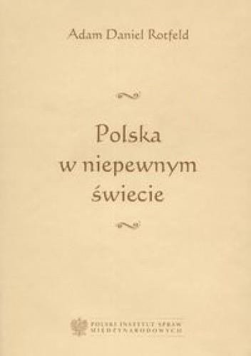 Okładka książki Polska w niepewnym świecie