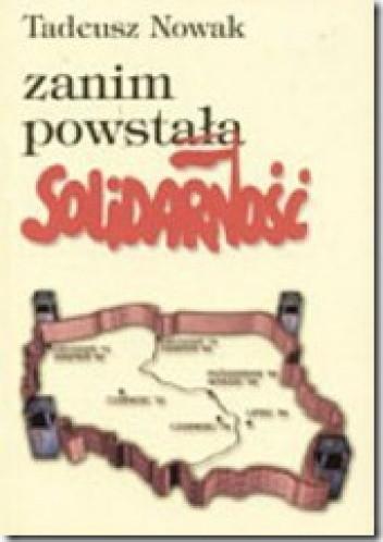 Okładka książki Zanim powstała Solidarność