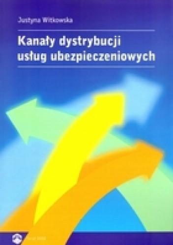 Okładka książki Kanały dystrybucji usług ubezpieczeniowych